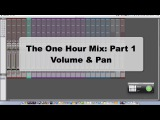 The One Hour Mix Part 1: Volume & Pan - TheRecordingRevolution.com