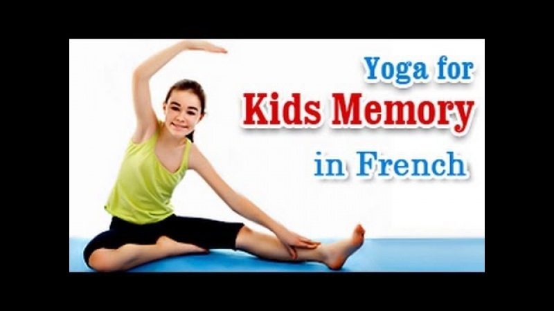 Yoga for Kids Memory Improve One's IQ EQ Energy Levels Memory and Diet Tips in French