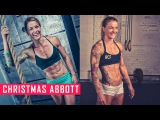 Christmas Abbott (Crossfit Athlete) Training Workouts  Fitness Babes