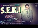 S.E.K.I - V.I.P (prod. Special Beatz)