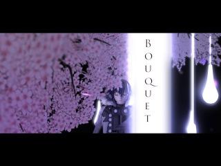 【MMD】Bouquet【Ayato】1080HD
