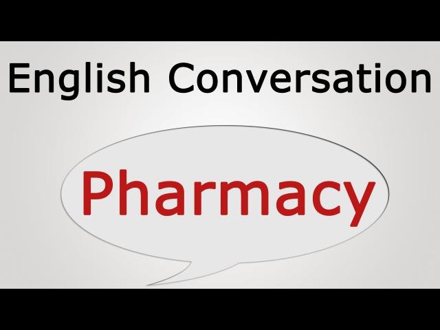 Learn English conversation: Pharmacy