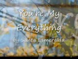 You're my everything - Santa Esmeralda - Lyrics