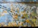 You're my everything - Santa Esmeralda - Lyrics