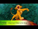 The Lion King I Just Can't Wait to Be King Disney Sing-Along