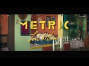 METRIC - Lost Kitten Official Video