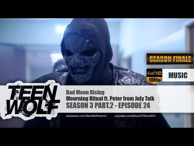 Mourning Ritual ft. Peter Dreimanis - Bad Moon Rising   Teen Wolf 3x24 Music [HD]
