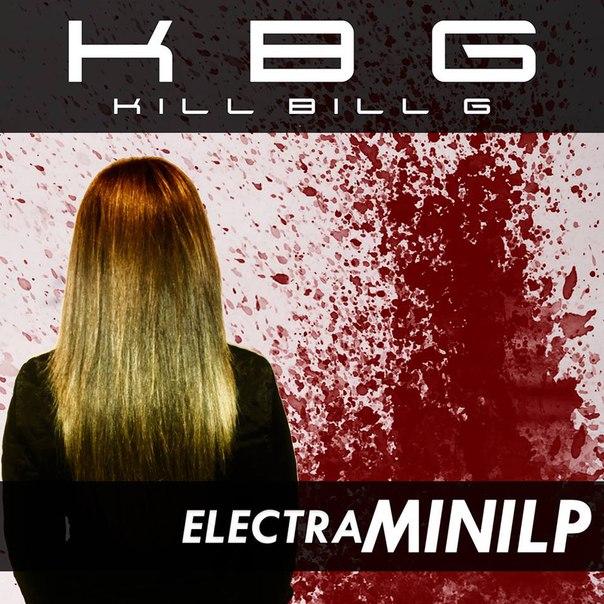 Kill Bill G - Electra (EP) (2016)
