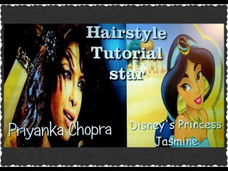 Hairstyle Tutorial star|Priyanka Chopra Indian Actress & Disney's Princess Jasmine