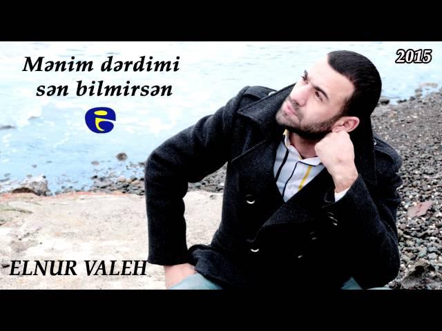 Elnur Valeh - Menim derdimi sen bilmirsen 2015 Logosuz FULL