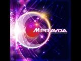 M.PRAVDA - Pravda Music 306 (Feb.04 2017) Psy-Trance Special