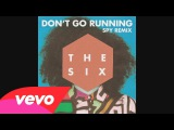The Six - (Don't Go) Running (S.P.Y Remix) Audio