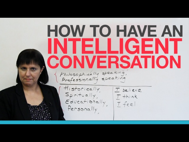 How to talk about a topic intelligently