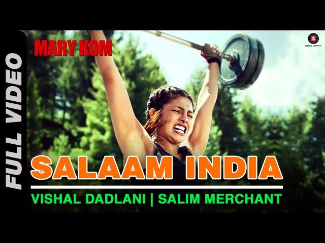 Salaam India Full Video | MARY KOM | Priyanka Chopra | Shashi Suman | Patriotic Song | HD