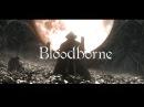 Bloodborne - Forged in Chaos Trailer (GMV) |ᴴᴰ2015