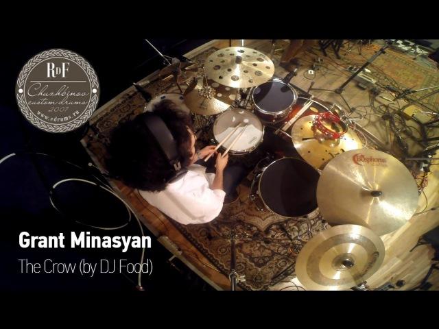 Grant Minasyan - The Crow by Dj Food - Chuzhbinov Drums