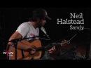 "Neil Halstead - ""Sandy"" (Live at WFUV)"