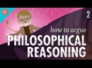 How to Argue Philosophical Reasoning Crash Course Philosophy 2
