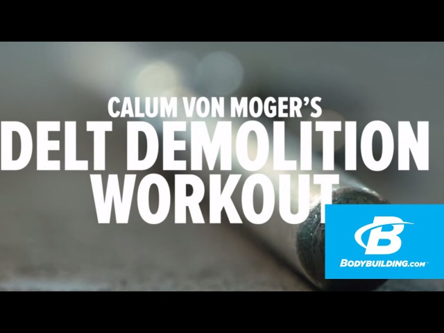 Calum Von Mogers Delt Demolition Workout