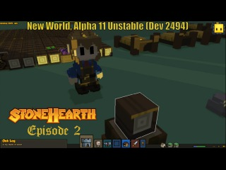 Stonehearth Let's play, Alpha 11 Unstable (Dev 2494, New World)