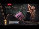 Монтаж видео Инструменты редактирования в Adobe Premiere Pro СС 2015