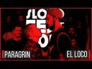 SLOVOFEST 2015 PARAGRIN vs EL LOCO