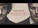 Karliene - Become the Beast - A Hannibal Fan Song