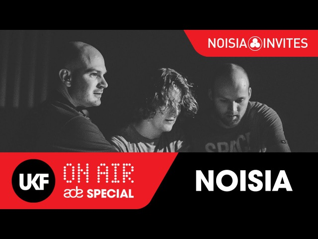 NOISIA @ Noisia Invites UKF On Air ADE Special