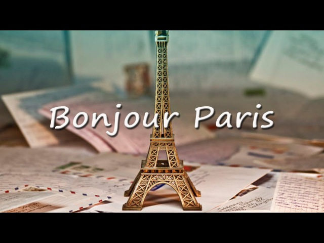 Bonjour Paris Best Classic French Songs (Les grandes chansons françaises)