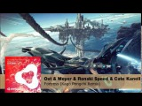 Ost &amp Meyer, Ronski Speed And Cate Kanell  Fortress (Kago Pengchi Remix)