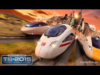 Train Simulator 2015: Знакомство с игрой