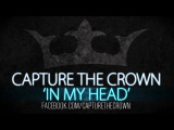 Capture The Crown - In My Head - (Jason Derulo cover)