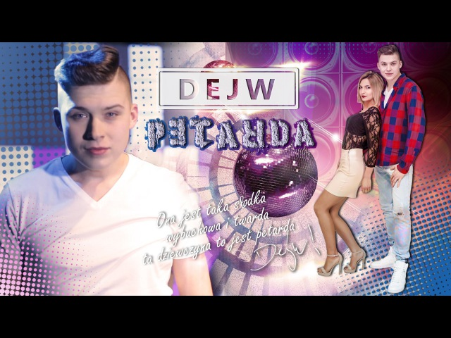Dejw - PETARDA ! ( Official Video ) HIT DISCO POLO 2016