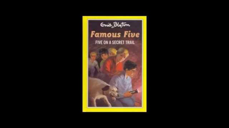 Five on a Secret Trail - Enid Blyton - The Famous Five Series - Audiobook Full