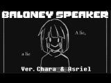 【Undertale】Baloney Speaker (ver. Chara & Asriel) 【English】