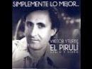 El Romantico, Victor Yturbe El Piruli