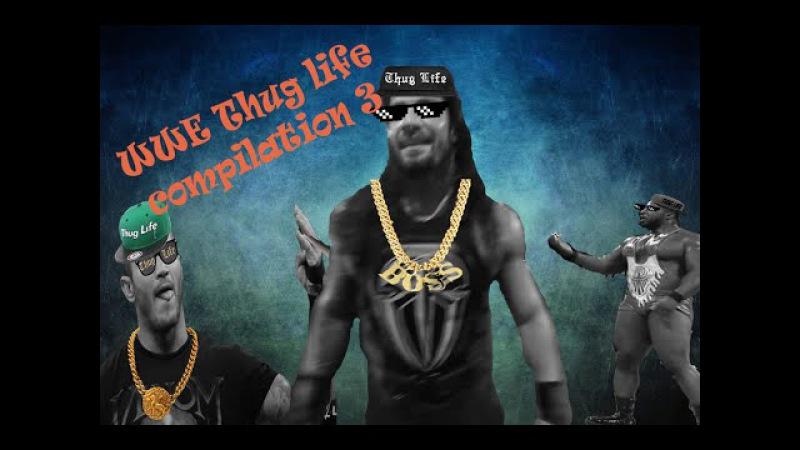 WWE Thug life compilation 3