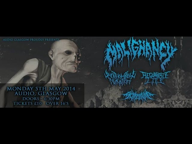 Malignancy (US) - Live at the Audio, Glasgow May 5th, 2014 FULL SHOW