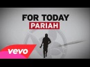 For Today - Pariah Official Lyric Video