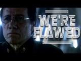 We're Flawed. All of Us. BATTLESTAR GALACTICA