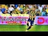 Robin Van Persie |Best Skills & Goals | Fenerbahce | 2015/2016