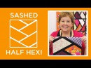 Make a Sashed Half Hexi quilt with Jenny Doan of Missouri Star Video Tutorial