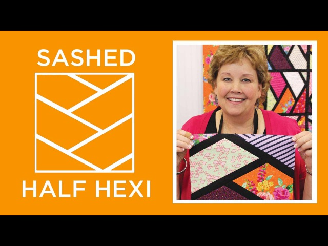 Make a Sashed Half Hexi quilt with Jenny Doan of Missouri Star (Video Tutorial)