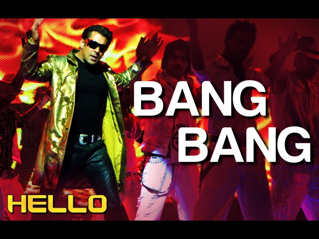 Bang Bang - Hello   Salman Khan   Wajid Khan   Sajid - Wajid