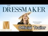 Портниха   /   The Dressmaker     2015     TRAILER