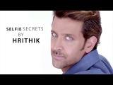 Selfie Secrets by Hrithik Roshan