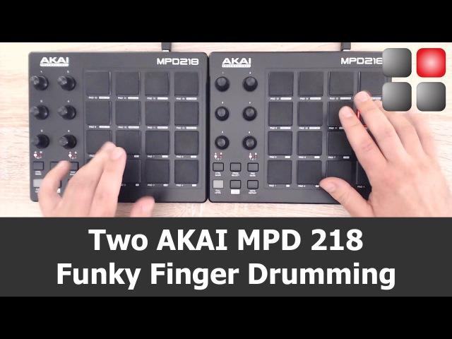 Two AKAI MPD 218 Funky Finger Drumming