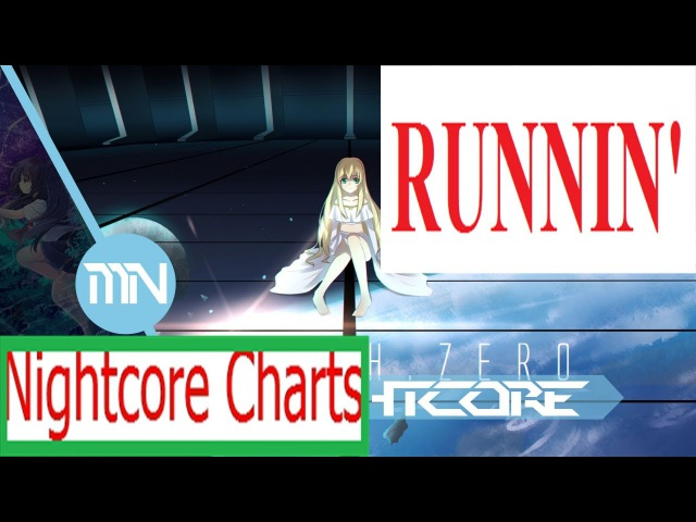 Nightcore - Runnin' HD
