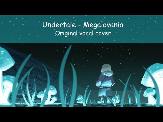 Undertale - Megalovania (Original lyrics/Vocal cover)