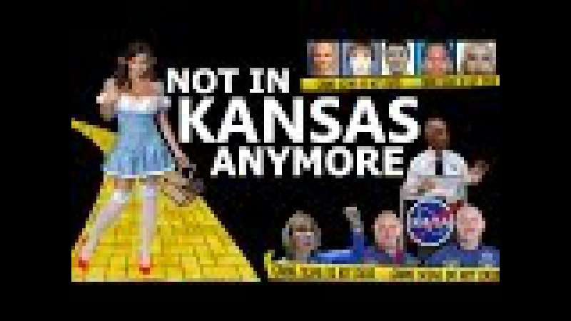 Were Not in Kansas Anymore - FRAUD KINGS NASA, BOLDEN, KELLY GIFFORDS